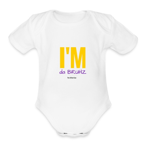 I'm da BRUHZ   - Organic Short Sleeve Baby Bodysuit