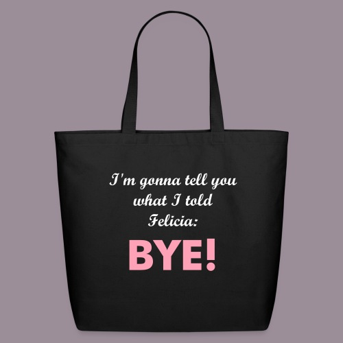 I'M GONNA TELL YOU... TOTE - Eco-Friendly Cotton Tote