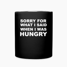 Sorry for What I Said When I Was Hungry. Mugs & Drinkware