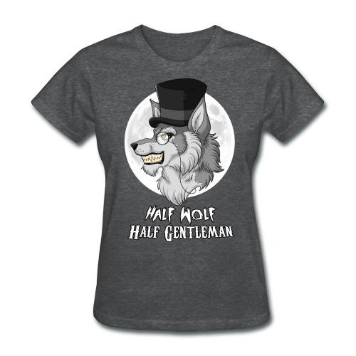 Half Wolf Half Gentleman - Women's T-Shirt - Women's T-Shirt