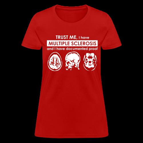 I have MS - Women's T-Shirt - Women's T-Shirt
