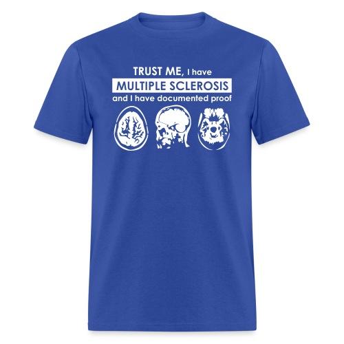 I have MS - Men's T-Shirt - Men's T-Shirt