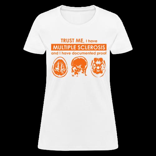 I have MS - Women's T-Shirt (Orange Design) - Women's T-Shirt