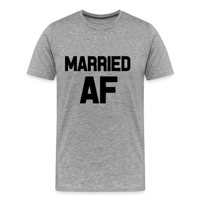 Married Af Funny Saying Shirt T Shirt Spreadshirt
