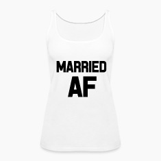 Married AF funny saying shirt