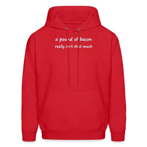 A pound of bacon sweatshirt - Men's Hoodie