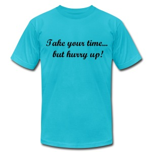 Men's Nobleonez Take Your Time But Hurry Up Tshirt - Men's Fine Jersey T-Shirt