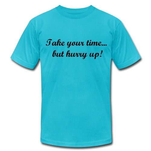 Men's Nobleonez Take Your Time But Hurry Up Tshirt - Men's  Jersey T-Shirt