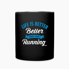 Life Is Better When You're Running Mugs & Drinkware