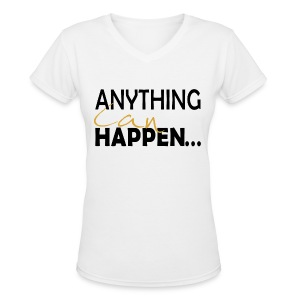 Anything Can Happen - Women's V-Neck T-Shirt