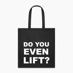 Do You Even Lift? Bags & backpacks