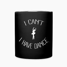 I can't I have Dance Mugs & Drinkware