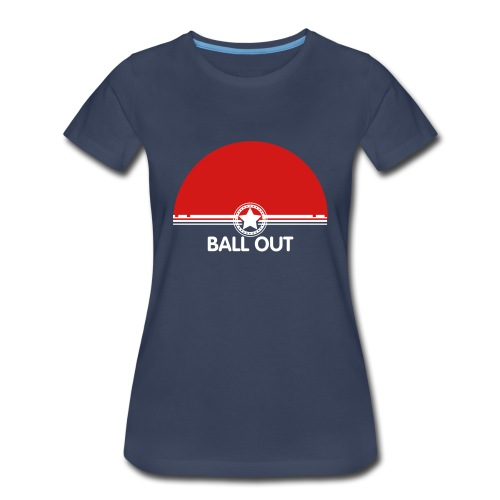 Ball Out - Women's - Women's Premium T-Shirt
