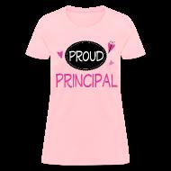 T-Shirts ~ Women's T-Shirt ~ Proud Principal Pretty Pink Principal Womens Tshirt