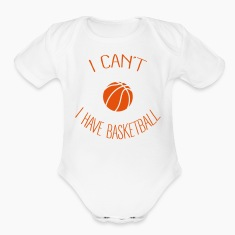I can't I have Basketball Baby Bodysuits