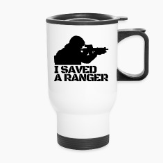 I Saved A Ranger - Travel Mug White/Black