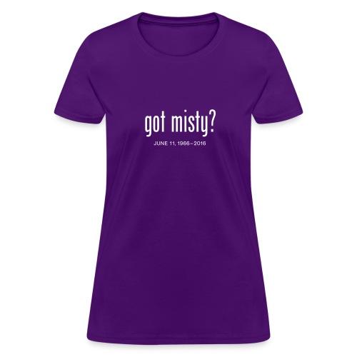 The got misty for her - Women's T-Shirt