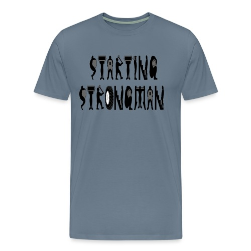 STARTING STRONGMAN  - Men's Premium T-Shirt