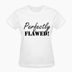 Perfectly Flawed!