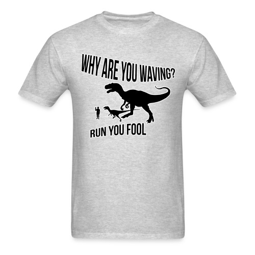 Run You Fool! - Men's T-Shirt