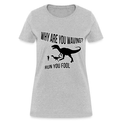 Run You Fool! - Women's T-Shirt