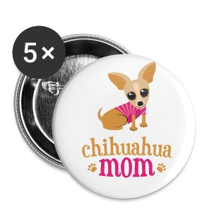 Chihuahua Mom - Small Buttons