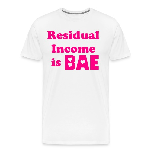 Residual Income is BAE Men's T-Shirt - White/Neon Pink - Men's Premium T-Shirt