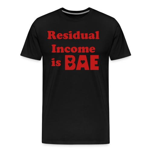 Residual Income is BAE Men's T-Shirt - Black/Red - Men's Premium T-Shirt