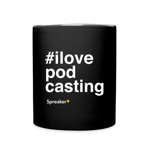 #ILovePodcasting Mug - Full Color Mug
