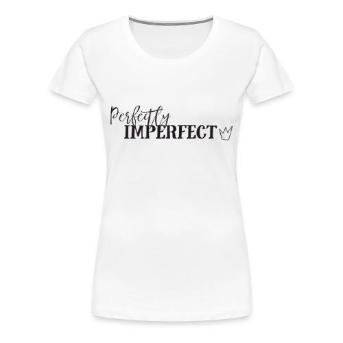 Perfectly Imperfect Women's T-Shirt - Women's Premium T-Shirt