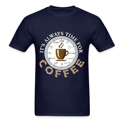 Time For Coffee - Men's T-Shirt