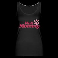 Tanks ~ Women's Premium Tank Top ~ Mutt Mommy