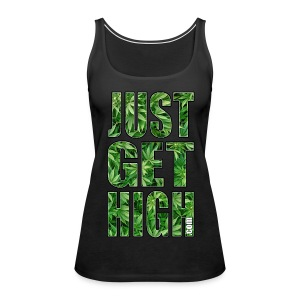 Just Get High Tank Top - Women's Premium Tank Top