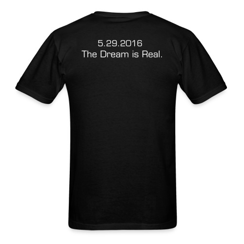 The dream is real - T-Shirt - Men's T-Shirt