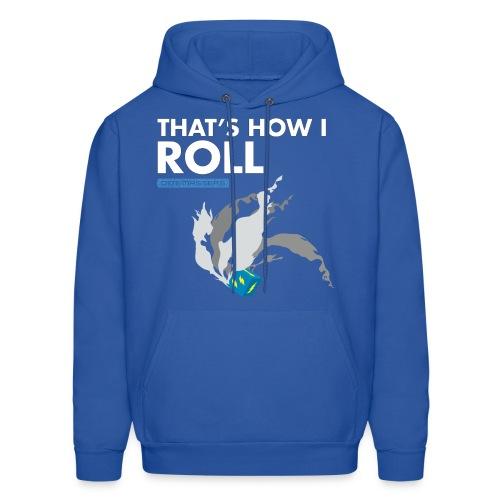 That's How I Roll Men's Hoodie - Men's Hoodie