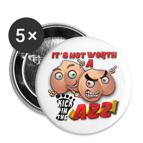 Kick In the Ass Fan Badge  - Large Buttons