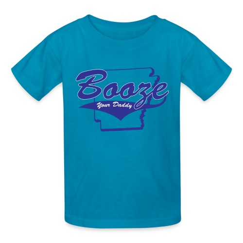 Booze Your Daddy-Kids T-Blue - Kids' T-Shirt