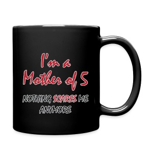 Nothing Scares Mother of 5 - Full Color Mug