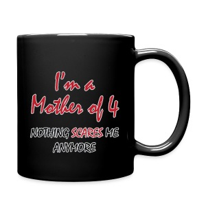 Nothing Scares Mother of 4 - Full Color Mug