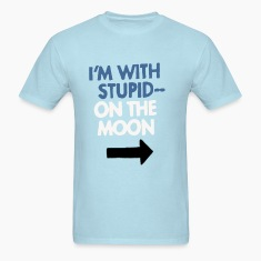 I'm With Stupid.. On the Moon
