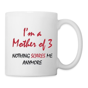 Nothing Scares Mother of 3 - Coffee/Tea Mug