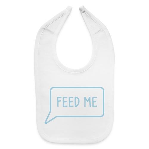 Feed Me Bib - Baby Bib
