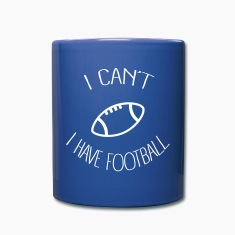 I can't I have Football Mugs & Drinkware