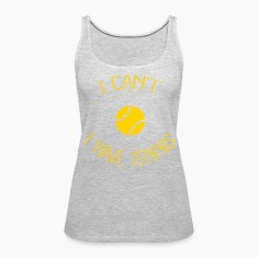 I can't I have Tennis Tanks