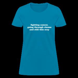 Cancer - Funny Quote Women's T-Shirts - Women's T-Shirt