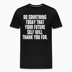 Future Self Will Thank You Quote Motivation T-Shirts