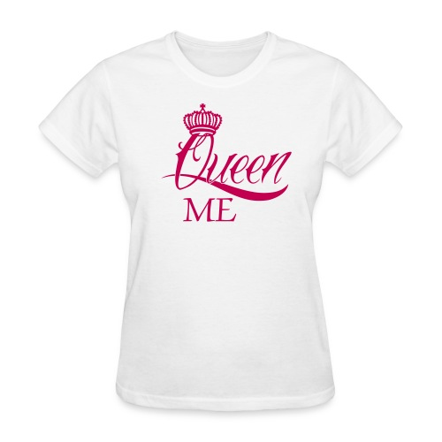 Queen Me - Women's T-Shirt