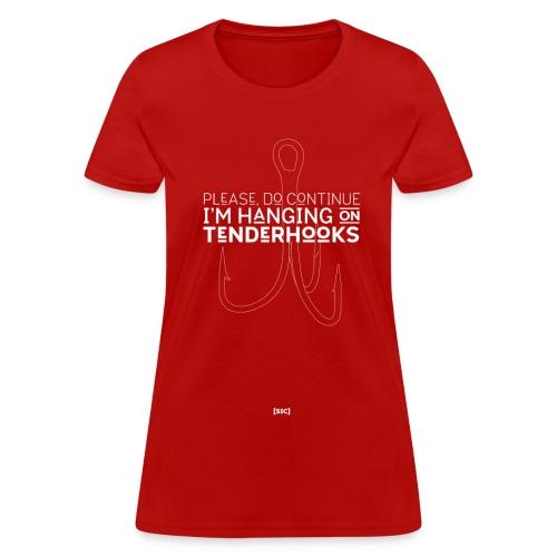[SIC] Tenderhooks [T-shirt – f] - Women's T-Shirt