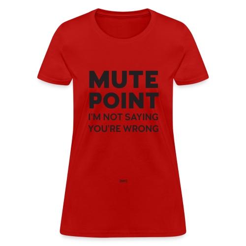 [SIC] Mute Point [T-shirt – f] - Women's T-Shirt