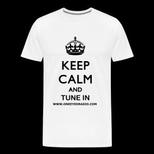 Keep Calm Tune In Blk/Ltr - Men's Premium T-Shirt
